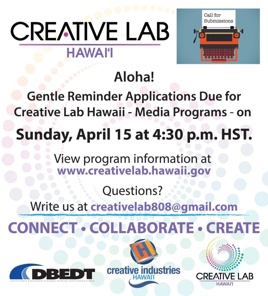 Creative Lab HawaiʻiSubmission Deadline for CLH Media Programs